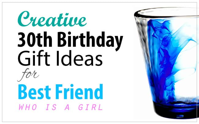 What to get girlfriend for 30th birthday get your ex girlfriend