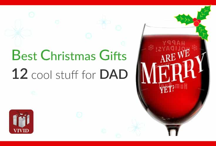 12 best christmas present ideas for dad vivid 39 s